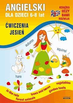 Angielski dla dzieci 6-8 lat. Ćwiczenia. Jesień - Katarzyna Piechocka-Empel - ebook