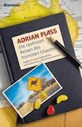 Die rastlosen Reisen des frommen Chaoten - Adrian Plass - E-Book