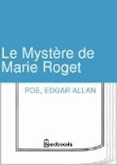 Le Mystere de Marie Roget - Edgar Allan Poe - ebook