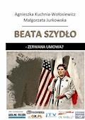 Beata Szydło - Agnieszka Kuchnia - Wołosiewicz, Małgorzata Jurkowska - ebook