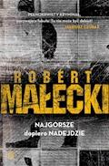 Najgorsze dopiero nadejdzie - Robert Małecki - ebook