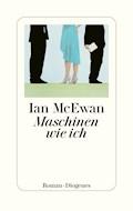 Maschinen wie ich - Ian McEwan - E-Book