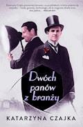 Dwóch panów z branży - Katarzyna Czajka - ebook