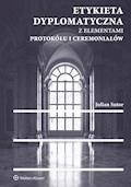Etykieta dyplomatyczna z elementami protokółu i ceremoniałów - Julian Sutor - ebook