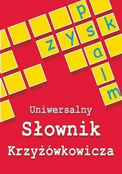 Uniwersalny słownik krzyżówkowicza - Anna Kubisz, Natalia Kowalewska - ebook