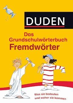 Duden Grundschulwörterbuch - Fremdwörter - Ulrike Holzwarth-Raether - E-Book
