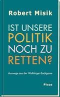 Ist unsere Politik noch zu retten? - Robert Misik - E-Book