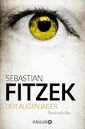 Der Augenjäger - Sebastian Fitzek - E-Book