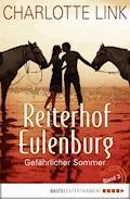 Reiterhof Eulenburg - Gefährlicher Sommer - Charlotte Link - E-Book