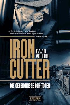IRONCUTTER - Die Geheimnisse der Toten - David Achord - E-Book
