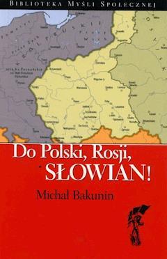 Do Polski, Rosji, Słowian! - Michał Bakunin - ebook