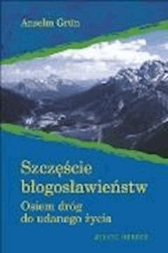 Szczęście błogosławieństw - Anselm Grün - ebook