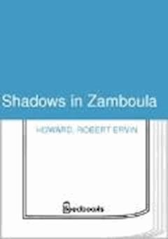 Shadows in Zamboula - Robert Ervin Howard - ebook