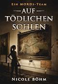 Ein MORDs-Team - Band 2: Auf tödlichen Sohlen (All-Age Krimi) - Nicole Böhm - E-Book