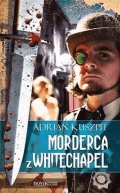 Morderca z Whitechapel - Adrian Kuszpit - ebook