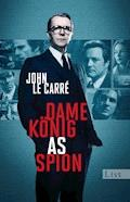 Dame, König, As, Spion - John le Carré - E-Book