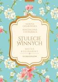 Stulecie Winnych. Notes kulinarny - Ałbena Grabowska - ebook