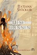 Die Hexe muss brennen - Tatjana Stöckler - E-Book