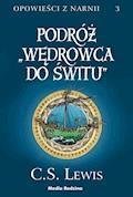 """Opowieści z Narnii. Podróż """"Wędrowca do Świtu"""" - C.S. Lewis - ebook + audiobook"""