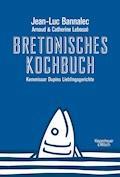 Bretonisches Kochbuch - Jean-Luc Bannalec - E-Book