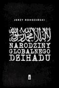 Narodziny globalnego dżihadu - Jerzy Rohoziński - ebook