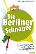 Die Berliner Schnauze - Matthias Zimmermann - E-Book