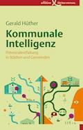 Kommunale Intelligenz - Gerald Hüther - E-Book