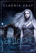 Spellcaster - Dunkler Bann - Claudia Gray - E-Book