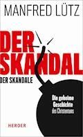 Der Skandal der Skandale - Manfred Lütz - E-Book + Hörbüch