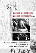 Jagoda sierpniowa Jagoda grudniowa - Ewa Korczyńska - ebook