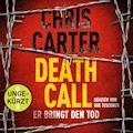 Death Call – Er bringt den Tod - Chris Carter - Hörbüch