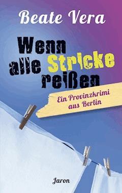 Wenn alle Stricke reißen - Beate Vera - E-Book