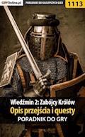 """Wiedźmin 2: Zabójcy Królów - poradnik, opis przejścia, questy - Artur """"Arxel"""" Justyński - ebook"""