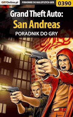 "Grand Theft Auto: San Andreas - poradnik do gry - Marek ""Fulko de Lorche"" Czajor - ebook"