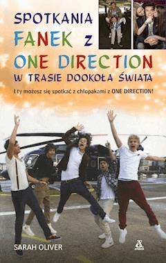 Spotkania fanek z One Direction w trasie dookoła świata - Sarah Oliver - ebook