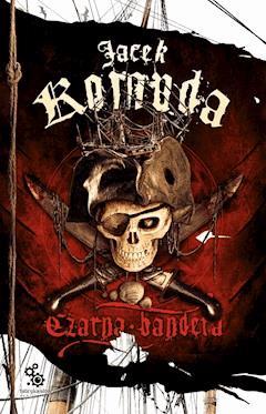 Czarna bandera - Jacek Komuda - ebook