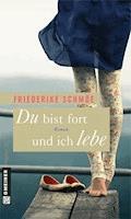 Du bist fort und ich lebe - Friederike Schmöe - E-Book