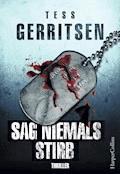 Sag niemals stirb - Tess Gerritsen - E-Book