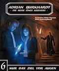 ADRIAN BURKHARDT - Nur das Ziel vor Augen - Walter Hopeman - E-Book
