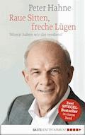 Raue Sitten, freche Lügen - Peter Hahne - E-Book