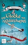 Die Glocke von Whitechapel - Ben Aaronovitch - E-Book