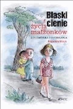 Blaski i cienie życia małżonków. Z notatnika psychologa - Bogusław Borys - ebook