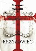 Krzyżowiec - Grzegorz Wielgus - ebook