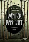 Wen der Rabe ruft - Maggie Stiefvater - E-Book