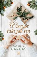 Wieczór taki jak ten - Gabriela Gargaś - ebook