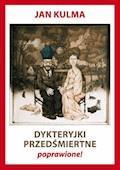 Dykteryjki przedśmiertne poprawione! - Jan Kulma - ebook