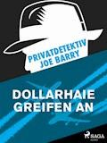 Privatdetektiv Joe Barry - Dollarhaie greifen an - Joe Barry - E-Book