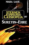 Sternenkommando Cassiopeia 7: Sureyin-Ehre - Mara Laue - E-Book