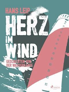 Herz im Wind - Hans Leip - E-Book