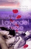 Lavendelküsse - Felicity La Forgia - E-Book